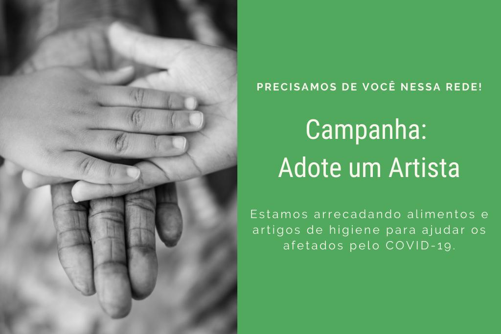 Participe da campanha Adote um Artista doando alimentos e artigos de higiene pessoal para os fazedores de cultura afetados pelo COVID-19!
